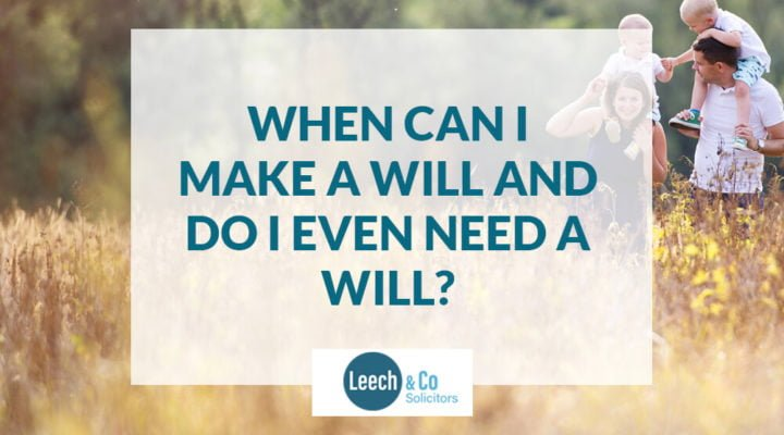 When can I make a Will