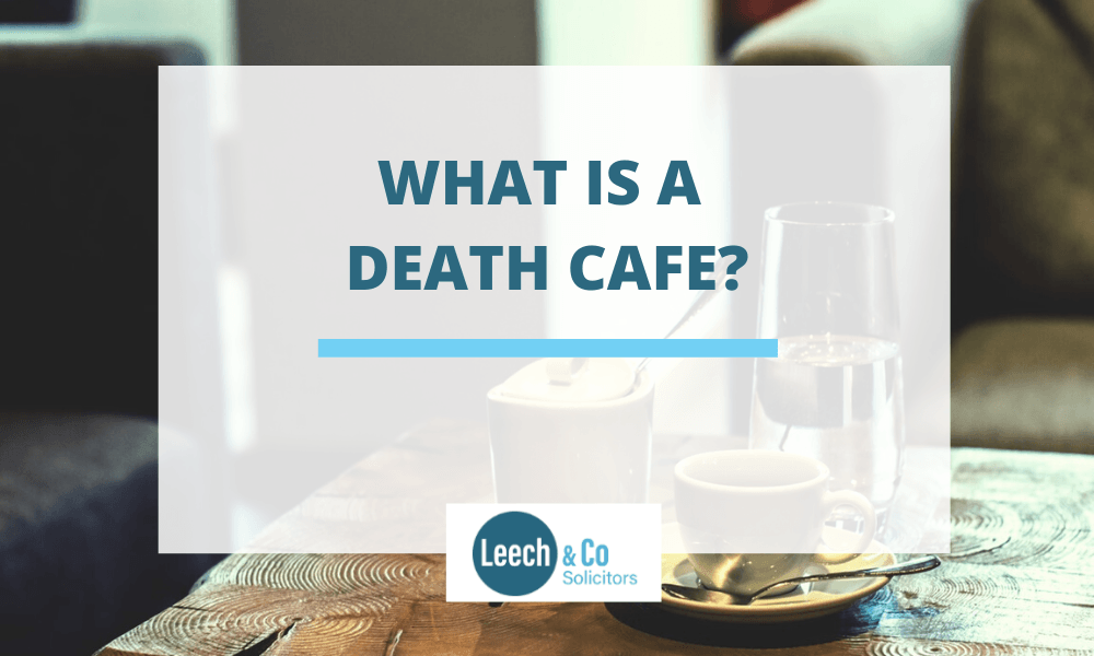 WHAT IS A DEATH CAFE?